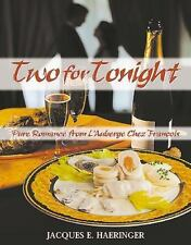 Two for Tonight: Pure Romance from L'Auberge Chez François Haeringer, Jacques E