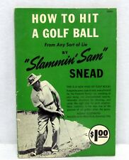 How to Hit a Golf Ball by Slammin Sam Snead 1950 Vintage Instructional Paperback