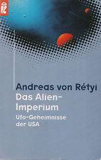 DAS ALIEN-IMPERIUM - UFO-Geheimnisse der USA - Andreas von Retyi - BUCH