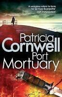 Port Mortuary: Scarpetta 18, Cornwell, Patricia , Acceptable | Fast Delivery