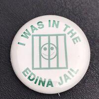 I Was in Edina Jail Pin Button Pinback Vintage Minnesota