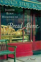 Bread Alone: A Novel