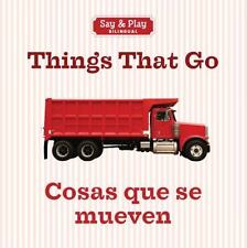 Say and Play: Things That Go/Cosas Que Se Mueven by Inc. Sterling Publishing...
