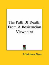 NEW The Path Of Death: From A Rosicrucian Viewpoint by R. Swinburne Clymer