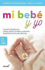 Mi bebé y yo: 0 A 3 años / My Baby and Me: 0 to 3 Years (Spanish Edition)