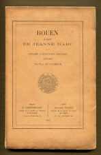 ROUEN AT THE TIME OF JOAN OF ARC.. by Paul le Cacheux - 1931 1st Ed, French Text