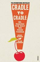 Cradle to Cradle (Patterns of Life) by Michael Braungart 9780099535478