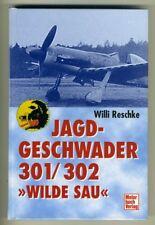 JAGDGESCHWADER 301/302 WILDE SAU Willi Reschke 1999 German Language WW2 BOOK