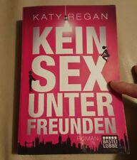 Kein Sex unter Freunden: Roman von Regan, Katy | Buch | Zustand gut