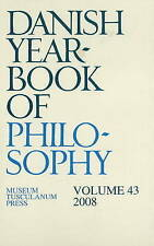 Danish Yearbook of Philosophy: 2008: v. 43 by Museum Tusculanum Press...