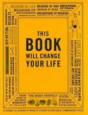 This Book Will Change Your Life : 365 Daily Instructions for Hysterical Living