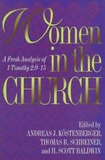 Women in the Church: A Fresh Analysis of I Timothy 2:9-15, , Good Book