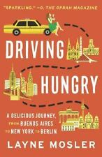 Driving Hungry: A Delicious Journey, from Buenos Aires to New York to-ExLibrary