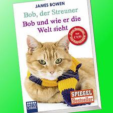 JAMES BOWEN | BOB, DER STREUNER + UND WIE ER DIE WELT SIEHT | Zwei in ein (Buch)