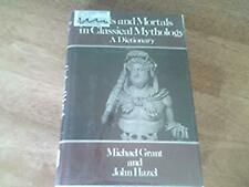 Gods and Mortals in Classic Mythology : Dictionary by Grant, Michael -ExLibrary