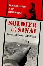 Soldier in the Sinai : A General's Account of the Yom Kippur War: By Sakal, E...