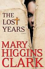 The Lost Years, Clark, Mary Higgins, Used; Good Book
