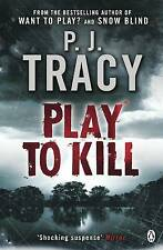 Play to Kill, P.J Tracy | Paperback Book | Good | 9780141030272