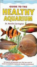 An Interpet Guide to the Healthy Aquarium by Neville Carrington (Hardback, 1999)