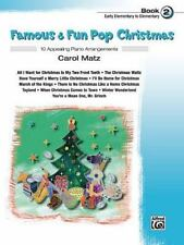 Famous & Fun Pop Christmas, Book 2, Early Elementary to Elementary: 10 Appealing
