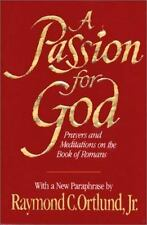 A Passion for God: Prayers and Meditations on the Book of Romans by Ortlund, Ra
