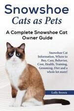 Snowshoe Cats as Pets: Snowshoe Cat Information, Where to Buy, Care, Behavi.