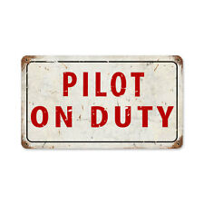 """Vintage Style Retro Pilot on Duty Aviation Steel Metal Man Cave Sign 14"""" x 8"""""""