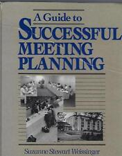 Guide To Successful Meeting Planning 1992 Weissinger HC