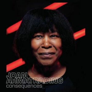Joan Armatrading - Consequences - New CD - Released 18/06/2021