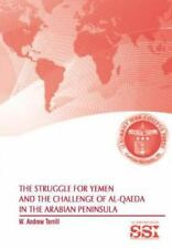 The Struggle for Yemen and the Challenge of Al-Qaeda in the Arabian Peninsula...