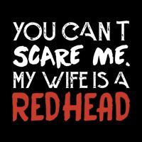 """Redhead Red Head Red Hair Wife Can't Scare Me Funny Ginger Cool 3"""" Sticker"""