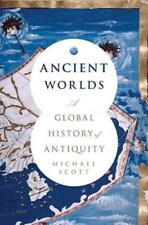 Ancient Worlds: A Global History of Antiquity by Michael Scott: Used