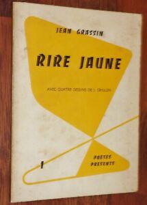 Jean Grassin RIRE JAUNE poèmes poésie dessins J. Grillon dédicaces 1954