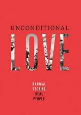 Unconditional Love Christian Documentary: Radical Stories. Real People - DVD