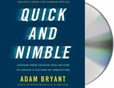 Quick and Nimble: Lessons from Leading CEOs on How to Create a Culture of Innova