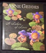 ANNE GEDDES AUTOBIOGRAPHY A LABOR OF LOVE (Coffee Table Book) Published in 2007