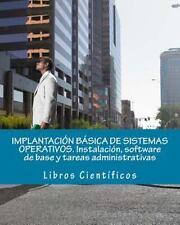 IMPLANTACIÓN BÁSICA de SISTEMAS OPERATIVOS. Instalación, Software de Base y...