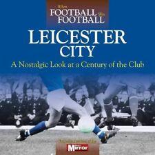 When Football Was Football - Nostalgic Look at Leicester City Foxes Photos book