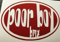 POOR BOY BMX DECAL STICKER OLD SCHOOL HARO GT SKYWAY REDLINE DYNO CW BOSS GYRO