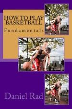 HOW TO PLAY BASKETBALL - RAD, DANIEL - NEW PAPERBACK BOOK