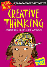 Creative Thinking Ages 10-12: Problem Solving Across the Curriculum (Ideas to Go