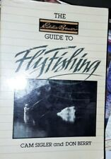 THE EDDIE BAUER GUIDE TO FLYFISHING GUIDE BY CAM SIGLAR & DON BERRY 1985 PB GOOD