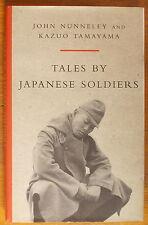 WORLD WAR II TALES BY JAPANESE SOLDIERS edited by Kazuo Tamayama & John Nunneley