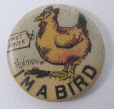 circa 1910 Hal Hoffman I'M A BIRD (chicken) Tokio Cigarettes pinback