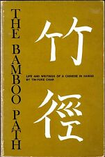 The Bamboo Path: Life and writings of a Chinese in Hawaii - Tin Yuke Char signed