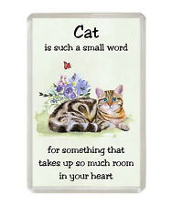 Domestic Shorthaired Tabby 'Cat is a such small word' Fridge Magnet Lovely Gift