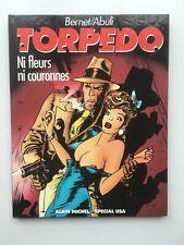 TORPEDO - Ni fleurs ni couronnes - BERNET & ABULI - BD EO 1984