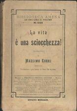 LA VITA È UNA SCIOCCHEZZA di Massimo Gorki 1913 Treves