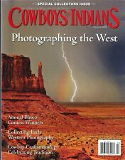 "COWBOYS & INDIANS MAGAZINE ~ ""PHOTOGRAPHING THE WEST"" ~ COST $5.95 ~ 2008"