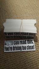 """""""IF YOU CAN READ THIS, YOURE DRIVING TOO CLOSE"""" Bumper Stickers"""